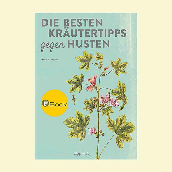 """Buchcover des Ebooks """"Die besten Kräutertipps gegen Husten"""" von Arnold Achmüller."""