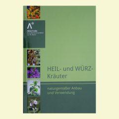 Das kleine Handbuch zum biologischen Anbau und zur Verwendung von Heil- und Würzkräutern. Herausgegeben von der Bediktinerinnenabtei zur Hl. Maria Fulda