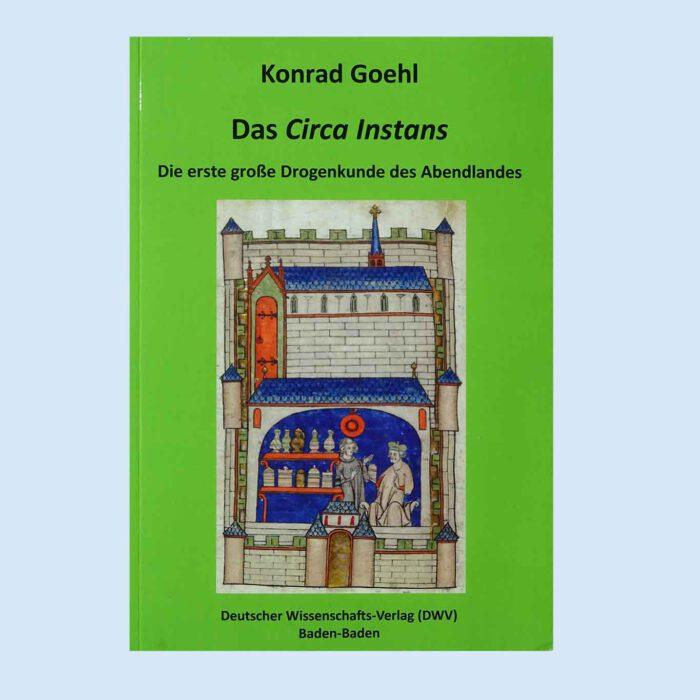 Das Circa Instans - Die erste grosse Drogenkunde des Abendlandes - in der Übersetzung von Konrad Goehl.